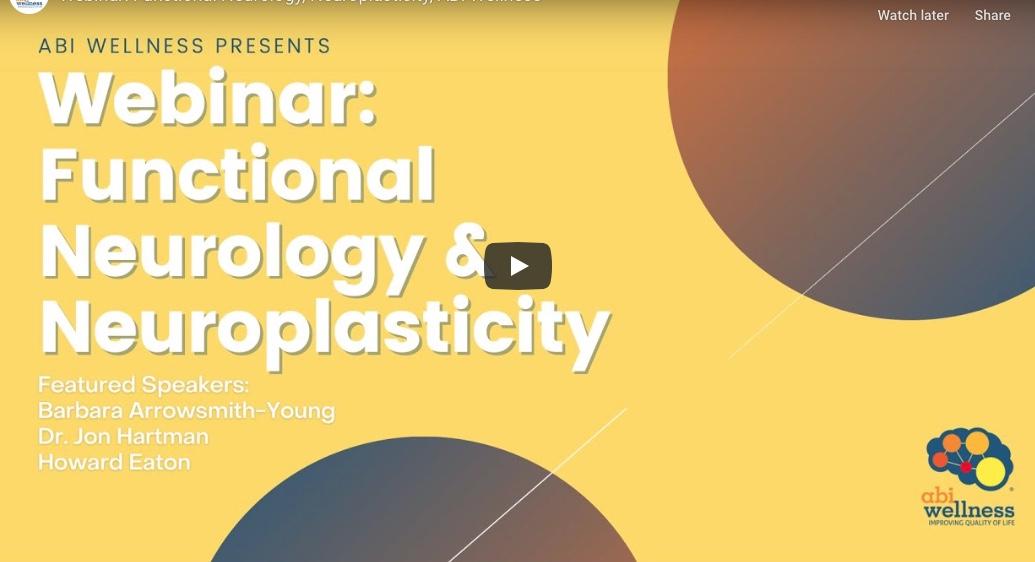 ABI Wellness Webinar: Functional Neurology & Neuroplasticity